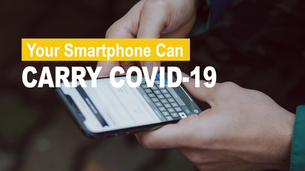 Your smartphone can carry covid-19